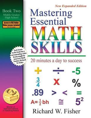 Mastering Essential Math Skills: 20 Minutes a Day to Success; Book Two, Middle Grades/High School - Fisher, Richard