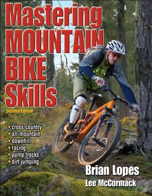 Mastering Mountain Bike Skills - Lopes, Brian, Mr., and McCormack, Lee, Mr.