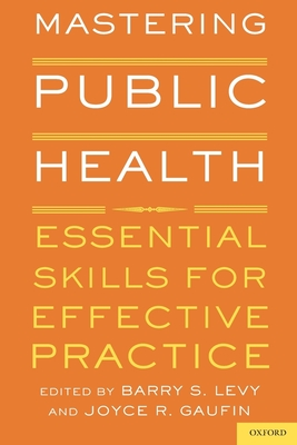 Mastering Public Health: Essential Skills for Effective Practice - Levy, Barry S