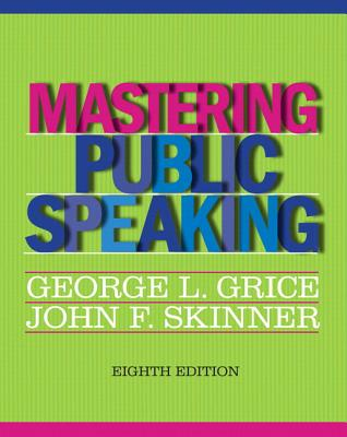 Mastering Public Speaking Plus New Mycommunicationlab -- Access Card Package - Grice, George L, and Skinner, John F