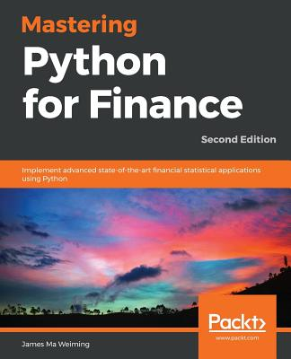 9781789346466: Mastering Python for Finance: Implement advanced