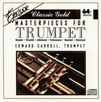 Masterpieces for Trumpet - Anthony Newman (organ); Edward Brewer (basso continuo); Edward Carroll (trumpet); Heinz Zickler (trumpet);...