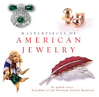 Masterpieces of American Jewelry - Price, Judith