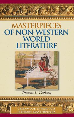 Masterpieces of Non-Western World Literature - Cooksey, Thomas L