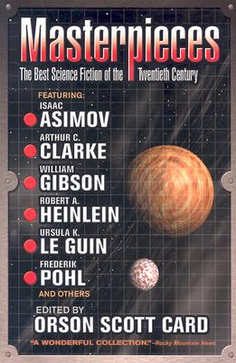 Masterpieces: The Best Science Fiction of the Twentieth Century - Card, Orson Scott (Editor)