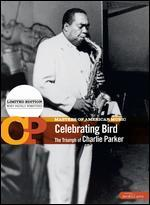 Masters of American Music: Celebrating Bird - The Triumph of Charlie Parker - Gary Giddins; Kendrick Simmons