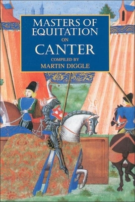Masters of Equitation on Canter - Diggle, Martin (Editor)