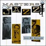 Masters of Jazz, Vol. 7: Jazz Hit Singles - Various Artists