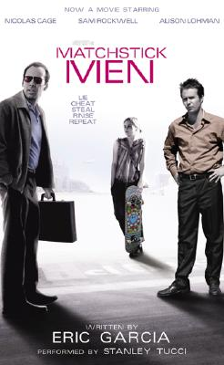 Matchstick Men: Matchstick Men - Garcia, Eric, and Tucci, Stanley (Read by)
