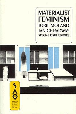 Materialist Feminism - Moi, Toril, and Radway, Janice (Editor)