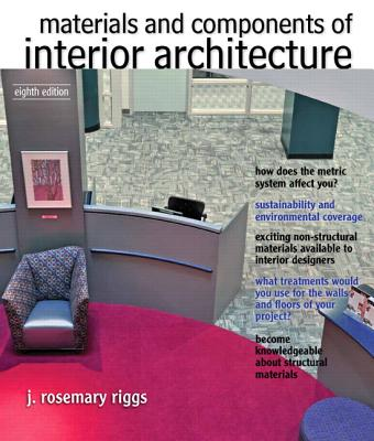 Materials and Components of Interior Architecture - Riggs, J.Rosemary