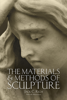 Materials and Methods of Sculpture - Rich, Jack C