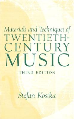 materials and techniques of 20th century music 3rd edition