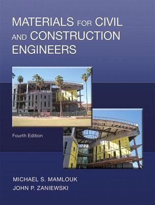 Materials for Civil and Construction Engineers - Mamlouk, Michael, and Zaniewski, John