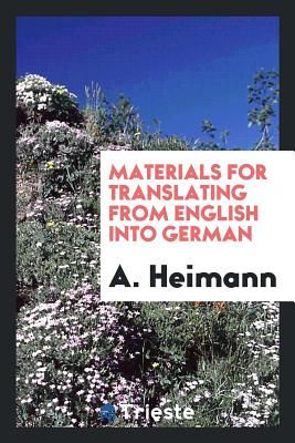 Materials for Translating from English Into German - Heimann, A
