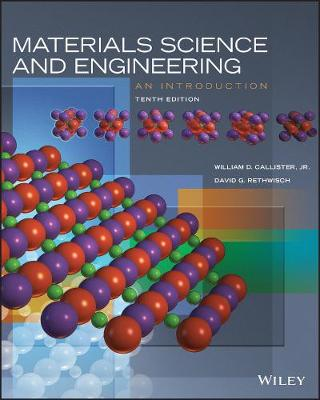 Materials Science and Engineering: An Introduction - Callister, William D., and Rethwisch, David G.