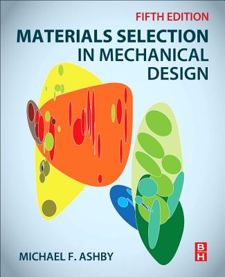 Materials Selection in Mechanical Design - Ashby, Michael