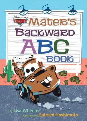 Mater's Backward ABC Book (Disney/Pixar Cars 3) - Wheeler, Lisa
