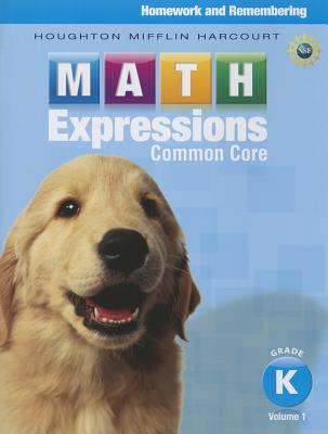 Math Expressions: Homework & Remembering, Volume 1 Grade K - Houghton Mifflin Harcourt (Prepared for publication by)