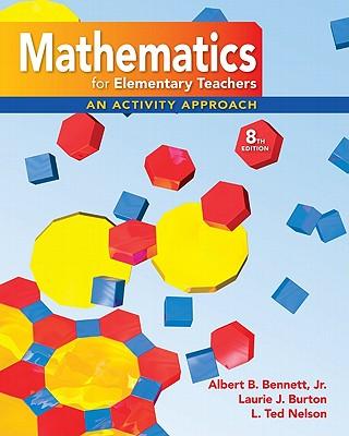 Math for Elementary Teachers: An Activity Approach - Bennett, Albert B, Professor