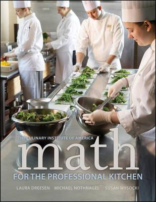 Math for the Professional Kitchen - The Culinary Institute of America (CIA), and Dreesen, Laura, and Nothnagel, Michael