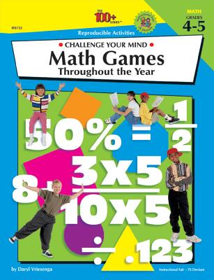 Math Games Throughout the Year, Grades 4 - 5: Challenge Your Mind - Vriesenga, Daryl