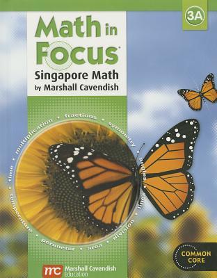 Math in Focus: Singapore Math Grade 3, Book A - Kheong, Fong Ho, and Ramakrishnan, Chelvi, and Choo, Michelle