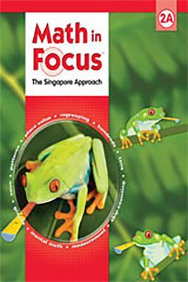 Math in Focus: Singapore Math: Student Edition, Book a Grade 2 2009 - Marshall Cavendish (Editor)