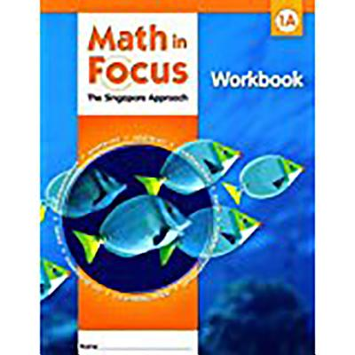 Math in Focus: Singapore Math: Student Workbook, Book a Grade 1 - Great Source (Prepared for publication by)