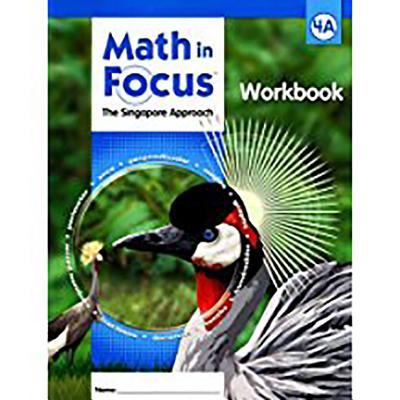 Math in Focus: Singapore Math: Student Workbook, Book a Grade 4 - Great Source (Prepared for publication by)