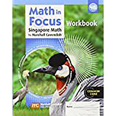 Math in Focus: Singapore Math: Student Workbook, Book B Grade 4 - Great Source (Prepared for publication by)