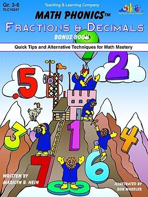 Math Phonics Fractions & Decimals Bonus Book: Quick Tips and Alternative Techniques for Math Mastery - Hein, Marilyn B