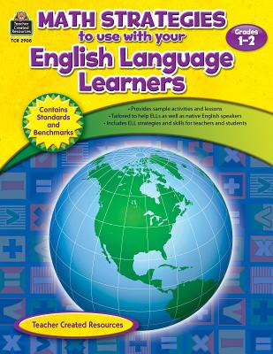 Math Strategies to Use with Your English Language Learners, Grades 1-2 - Heskett, Tracie