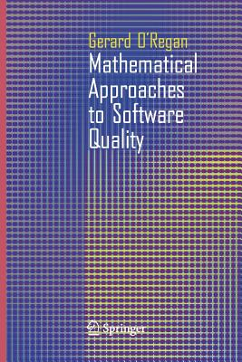 Mathematical Approaches to Software Quality - O'Regan, Gerard