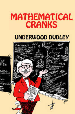 Mathematical Cranks - Dudley, Underwood