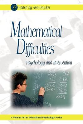 Mathematical Difficulties: Psychology and Intervention - Phye, Gary D (Editor), and Dowker, Ann
