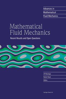 Mathematical Fluid Mechanics: Recent Results and Open Questions - Neustupa, Jiri (Editor), and Penel, Patrick (Editor)