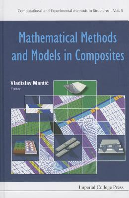 Mathematical Methods and Models in Composites - Mantic, Vladislav (Editor)