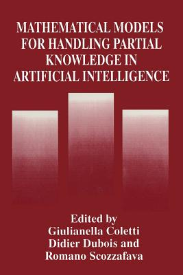Mathematical Models for Handling Partial Knowledge in Artificial Intelligence - Coletti, Giulianella (Editor), and DuBois, Didier (Editor), and Scozzafava, R (Editor)