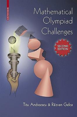 Mathematical Olympiad Challenges - Andreescu, Titu, and Gelca, Razvan