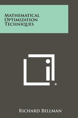 Mathematical Optimization Techniques - Bellman, Richard (Editor)