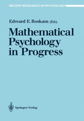 Mathematical Psychology in Progress - Roskam, Edward E (Editor)