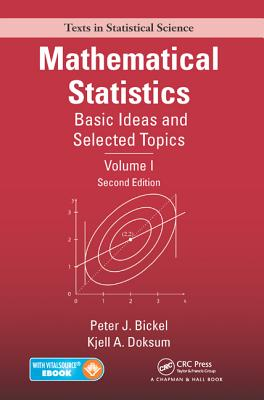 Mathematical Statistics: Basic Ideas and Selected Topics, Volume I, Second Edition - Bickel, Peter J, Dr.