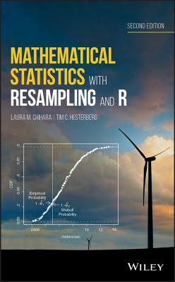 Mathematical Statistics with Resampling and R - Chihara, Laura M, and Hesterberg, Tim C