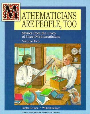 Mathematicians Are People Too! Volume 2 Copyright 1995 - Reimer, Luetta, and Reimer, Wilbert