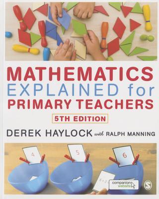 Mathematics Explained for Primary Teachers - Haylock, Derek, Dr., and Manning, Ralph