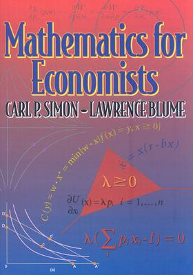 Mathematics for Economists - Simon, Carl P, and Blume, Lawrence
