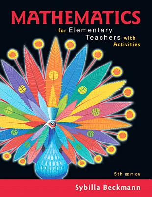 Mathematics for Elementary Teachers with Activities Plus Mylab Math -- Title-Specific Access Card Package - Beckmann, Sybilla