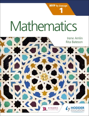 Mathematics for the IB MYP 1 - Amlin, Irina, and Bateson, Rita