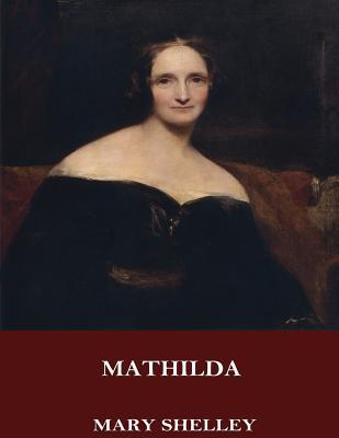 Mathilda - Shelley, Mary